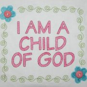 I am a Child of God Embroidery