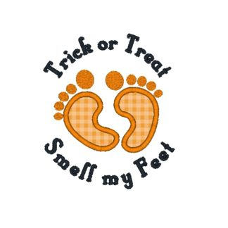 Trick or Treat Smell my Feet Applique